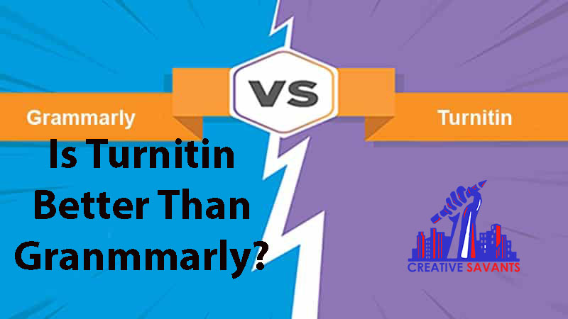 Is Turnitin Better Than Grammarly